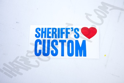 Custom Sheriffs Love