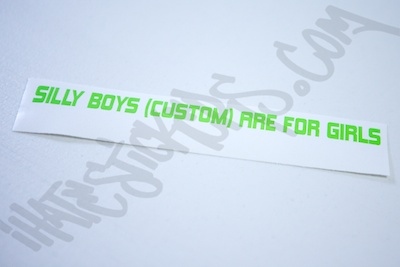 Custom Silly Boys Whatever Is/Are For Girls Sticker