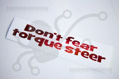 Don't Fear Torque Steer