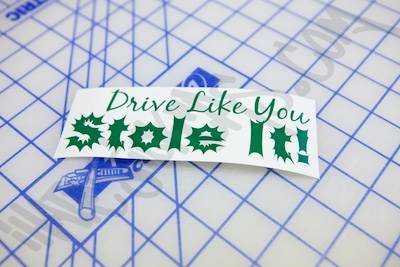 Drive Like You Stole It Sticker