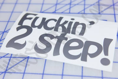 Fucking Two Step Sticker
