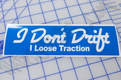 I Don't Drift I Loose Traction Sticker