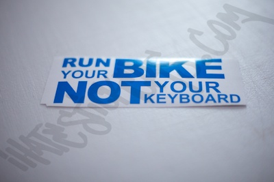Run Your Bike Not Your Keyboard Sticker