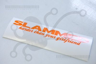 Slammed Harder Than Your Girlfriend