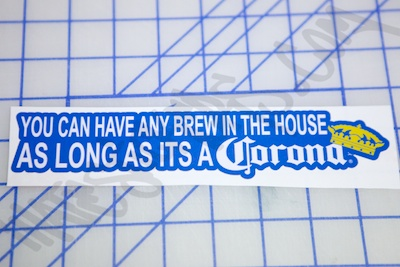 Any Brew As Long As Its A Corona Sticker