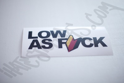Low as Fuck DTM Sticker