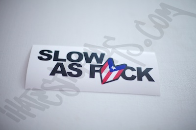 Slow As Fuck PR Sticker