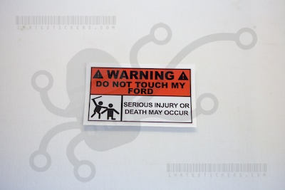 Warning Do Not Touch My Ford