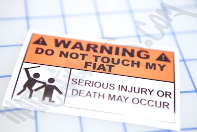 Warning Do Not Touch My Fiat Sticker