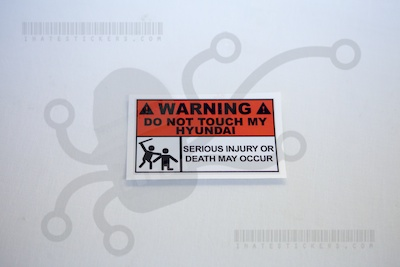 Warning Do Not Touch My Hyundai