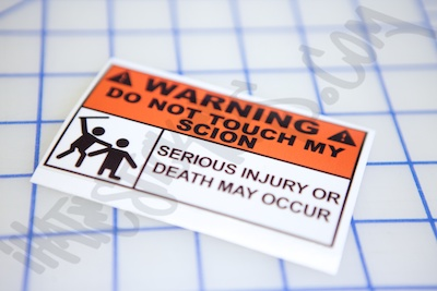 Warning Do Not Touch My Scion Sticker