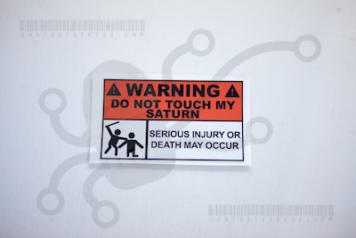 Warning Do Not Touch My Saturn