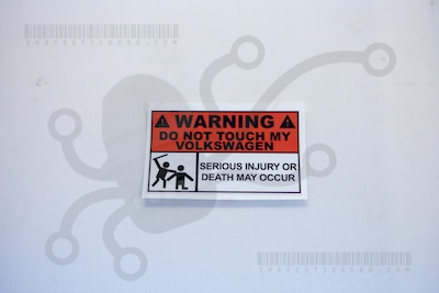 Warning Do Not Touch My Volkswagen