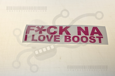 Fuck NA I Love Boost Sticker