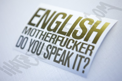 English Motherfucker Do You Speak It?