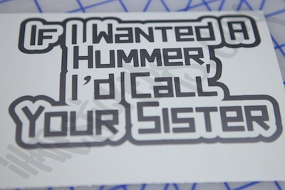If I Wanted A Hummer Sticker