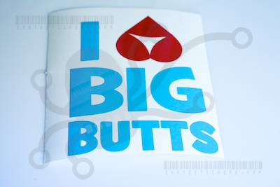 I Heart Big Butts Diecut Specialty