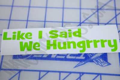 Like I Said We Hungry Sticker