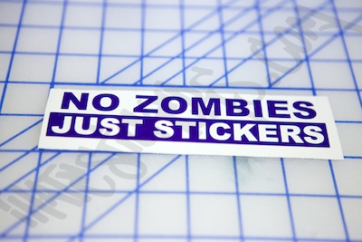 No Zombies Just Stickers