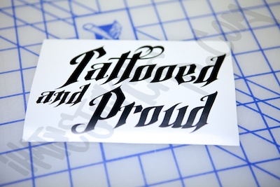 Tattooed And Proud Die Cut Sticker