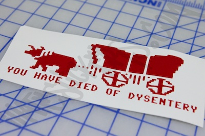 You Have Died Of Dysentery Sticker.