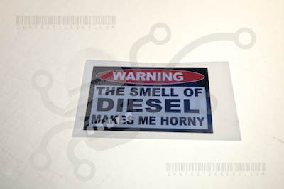 Diesel Makes Me Horny sticker