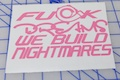 F*ck Dreams We Build Nightmares Sticker