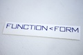 Form Over Function Sticker