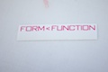 Function Over Form Sticker
