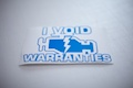 I Void Warranties Sticker