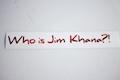 Who is Jim Khana