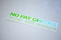 No Fat Chicks Truck Will Scrape Sticker