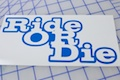 Ride Or Die Sticker