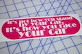 Its Not How You Stand By Your Car Sticker