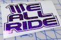 We All Ride Sticker