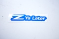 Z Ya Later Sticker