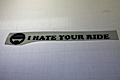 I hate your ride Die-cut sticker