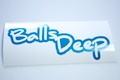 Balls Deep Sticker