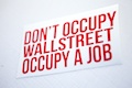 Don't Occupy Wallstreet Occupy A Job Sticker