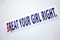 Treat Your Girl Right Specialty Sticker