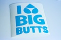 I Heart Big Butts Diecut