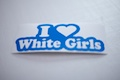 I Heart White Girls Sticker