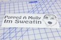 Pop A Molly I'm Sweatin' Sticker