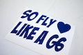 So Fly Like a G6 Sticker