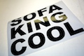 Sofa King Cool