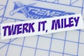 Twerk It, Miley Sticker