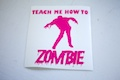 Teach Me How To Zombie Sticker