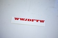 WWJDFTW Sticker