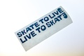 Skate to Live Live to Skate